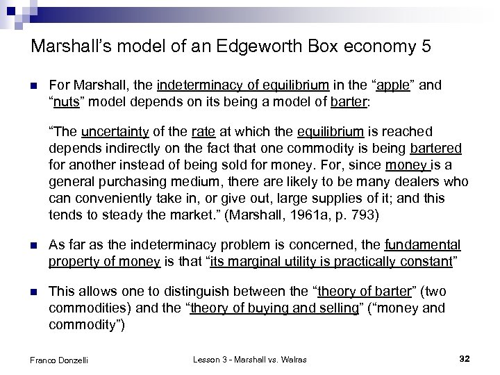 Marshall's model of an Edgeworth Box economy 5 n For Marshall, the indeterminacy of