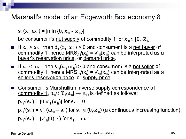 Marshall's model of an Edgeworth Box economy 8 s 1 i(x 1 i, ω1