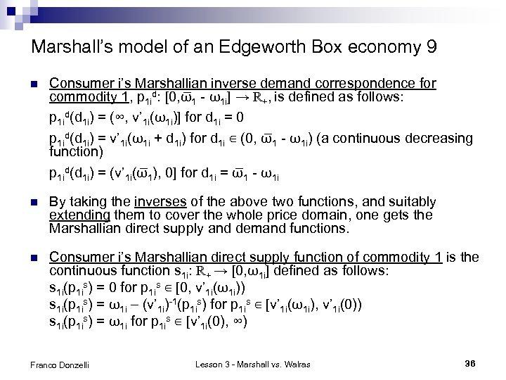Marshall's model of an Edgeworth Box economy 9 n Consumer i's Marshallian inverse demand