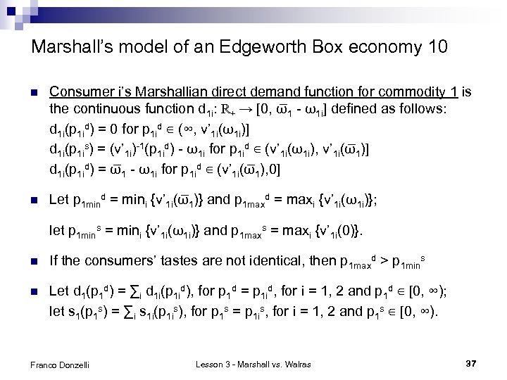 Marshall's model of an Edgeworth Box economy 10 n Consumer i's Marshallian direct demand
