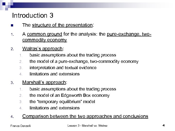 Introduction 3 n The structure of the presentation: 1. A common ground for the