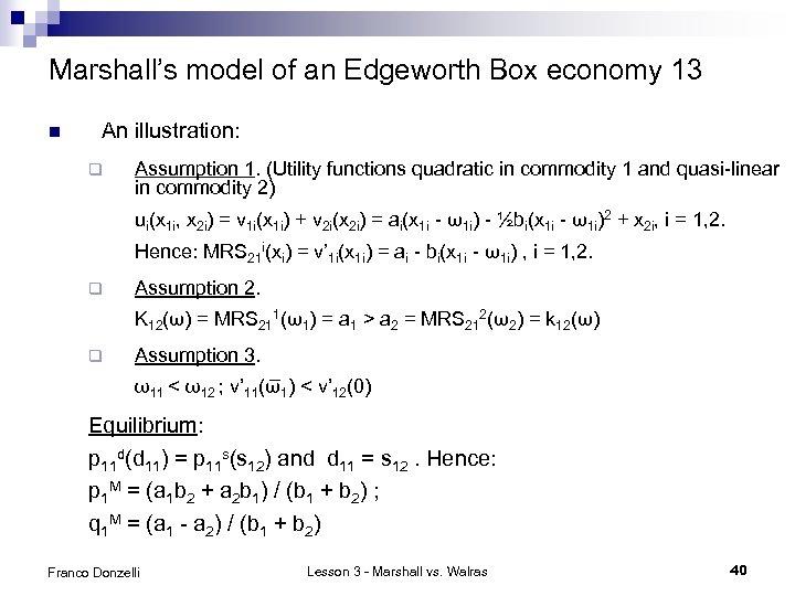 Marshall's model of an Edgeworth Box economy 13 n An illustration: q Assumption 1.