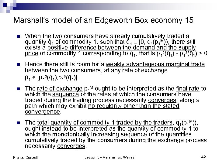 Marshall's model of an Edgeworth Box economy 15 n When the two consumers have