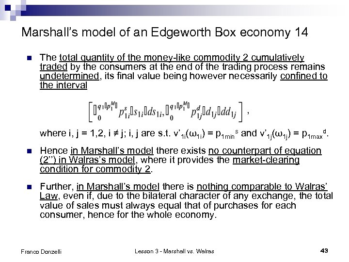 Marshall's model of an Edgeworth Box economy 14 n The total quantity of the