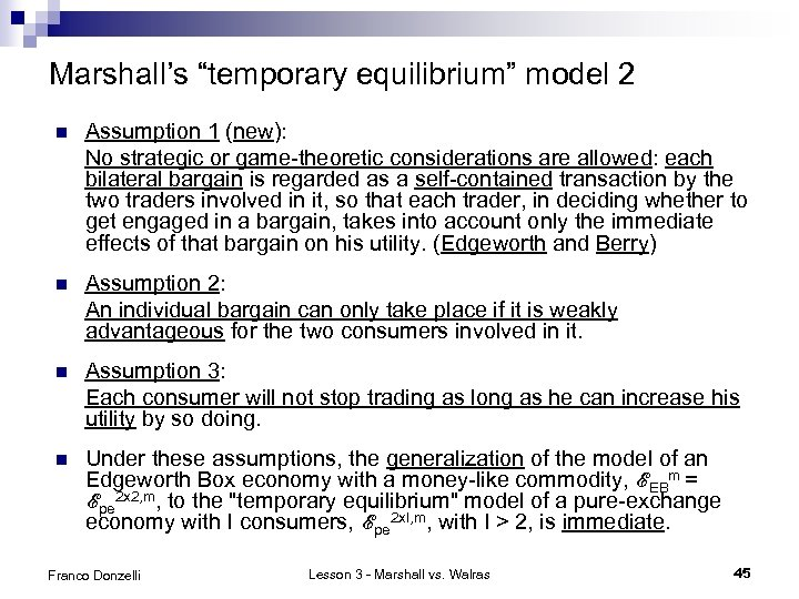 """Marshall's """"temporary equilibrium"""" model 2 n Assumption 1 (new): No strategic or game-theoretic considerations"""