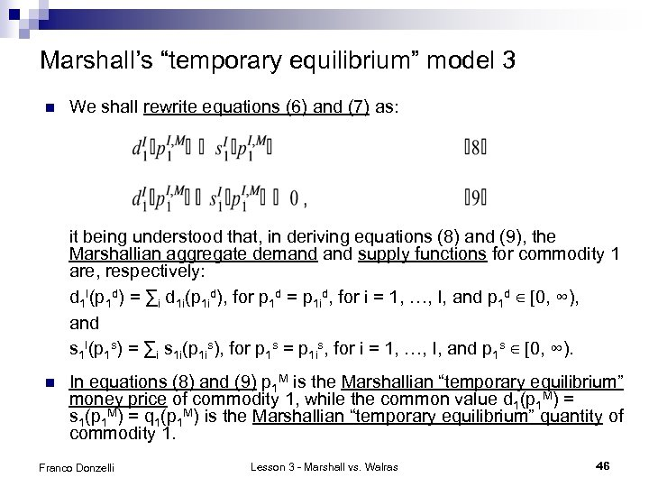 """Marshall's """"temporary equilibrium"""" model 3 n We shall rewrite equations (6) and (7) as:"""
