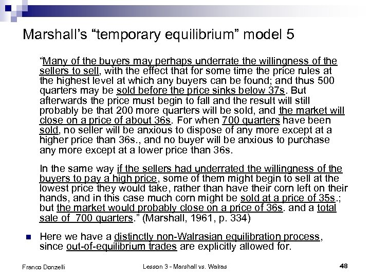 """Marshall's """"temporary equilibrium"""" model 5 """"Many of the buyers may perhaps underrate the willingness"""