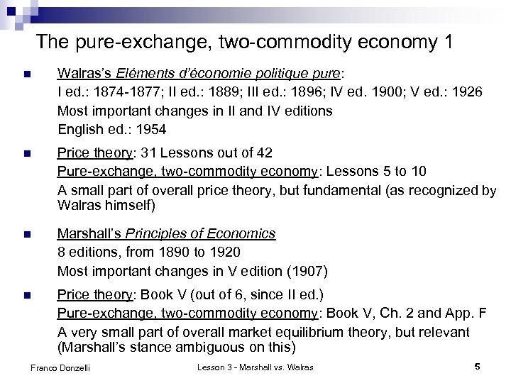 The pure-exchange, two-commodity economy 1 n Walras's Eléments d'économie politique pure: I ed. :