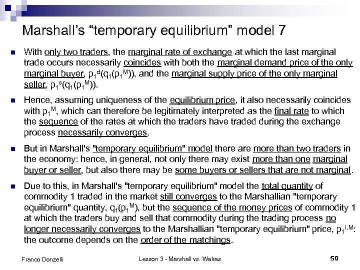 """Marshall's """"temporary equilibrium"""" model 7 n With only two traders, the marginal rate of"""