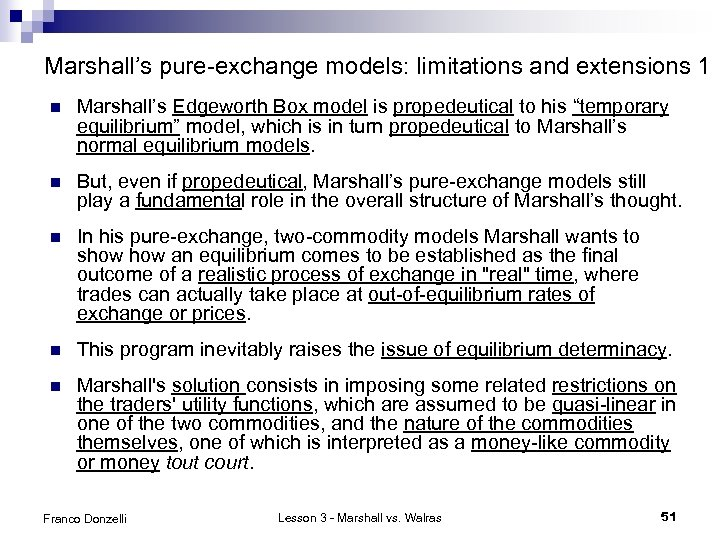 Marshall's pure-exchange models: limitations and extensions 1 n Marshall's Edgeworth Box model is propedeutical