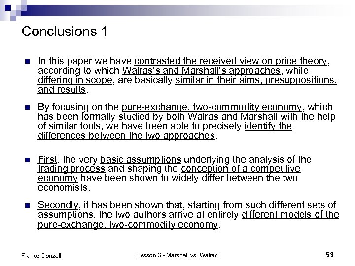 Conclusions 1 n In this paper we have contrasted the received view on price