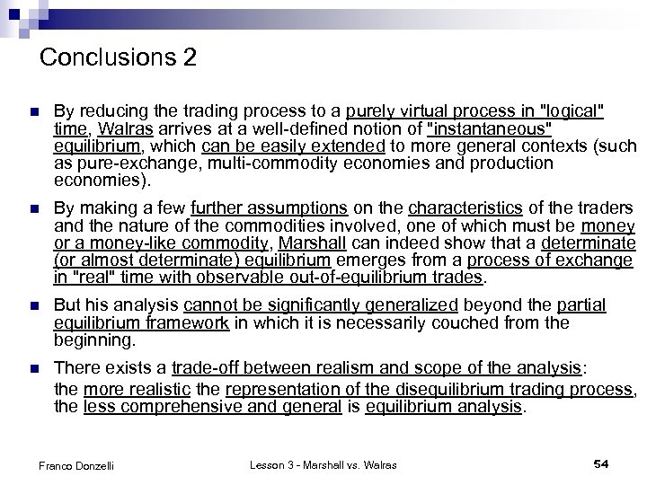 Conclusions 2 n By reducing the trading process to a purely virtual process in