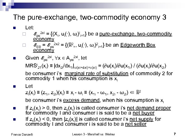 The pure-exchange, two-commodity economy 3 n n n Let: ¨ ℰpe 2 x. I