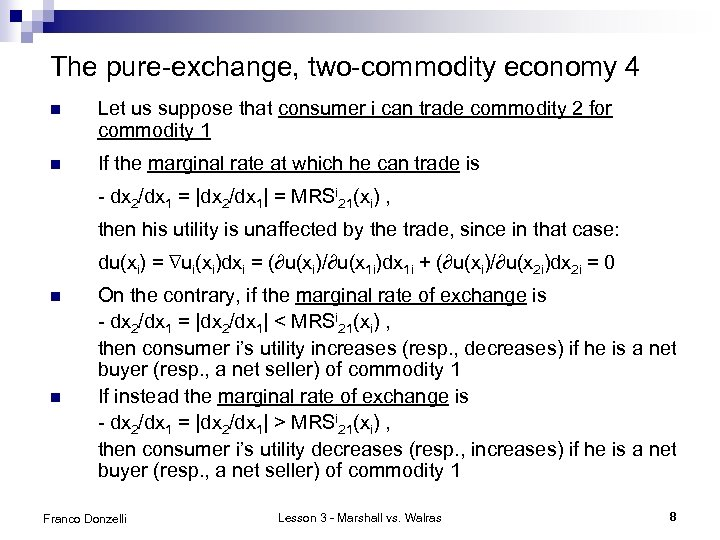 The pure-exchange, two-commodity economy 4 n Let us suppose that consumer i can trade