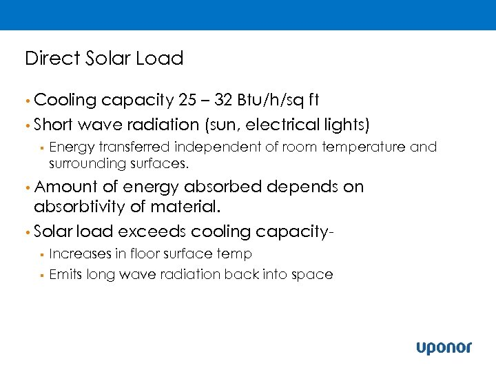 Direct Solar Load • Cooling • Short § capacity 25 – 32 Btu/h/sq ft