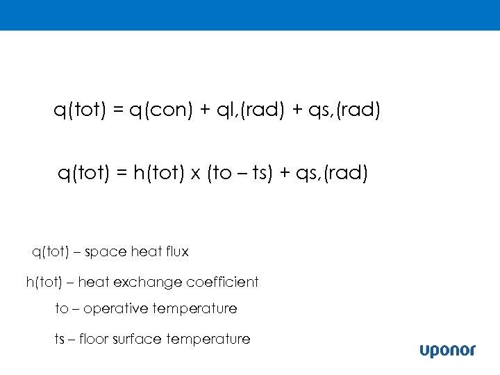 q(tot) = q(con) + ql, (rad) + qs, (rad) q(tot) = h(tot) x (to