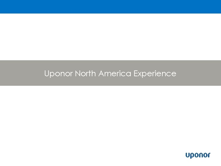 Uponor North America Experience
