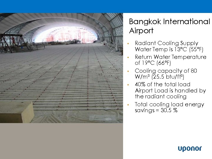 Bangkok International Airport • • • Radiant Cooling Supply Water Temp is 13°C (55°F)
