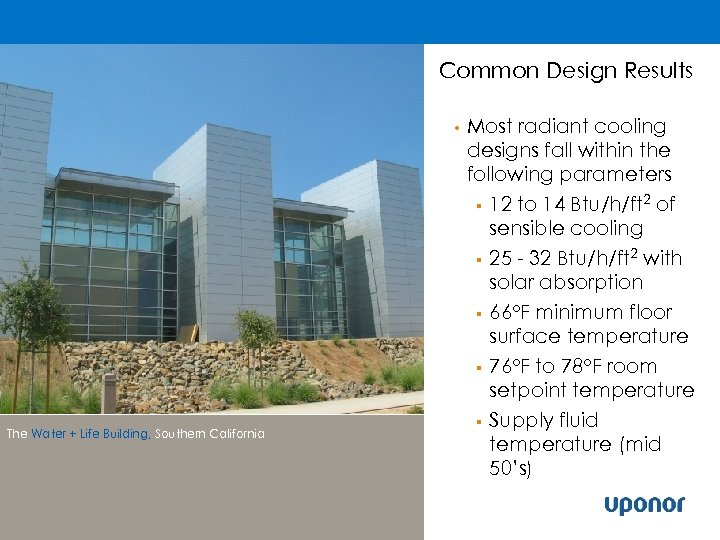 Common Design Results • The Water + Life Building, Southern California Most radiant cooling