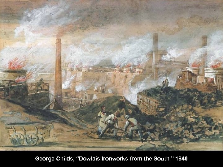 """George Childs, """"Dowlais Ironworks from the South, """" 1840"""