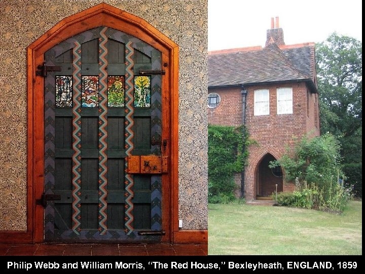 """Philip Webb and William Morris, """"The Red House, """" Bexleyheath, ENGLAND, 1859"""
