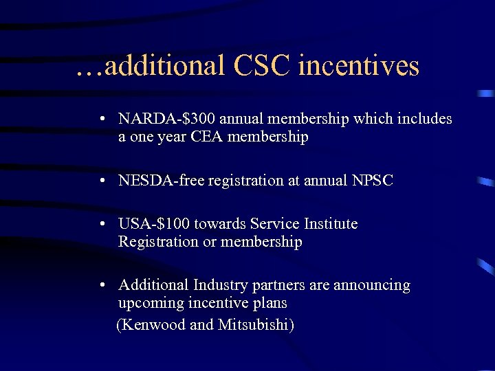 …additional CSC incentives • NARDA-$300 annual membership which includes a one year CEA membership