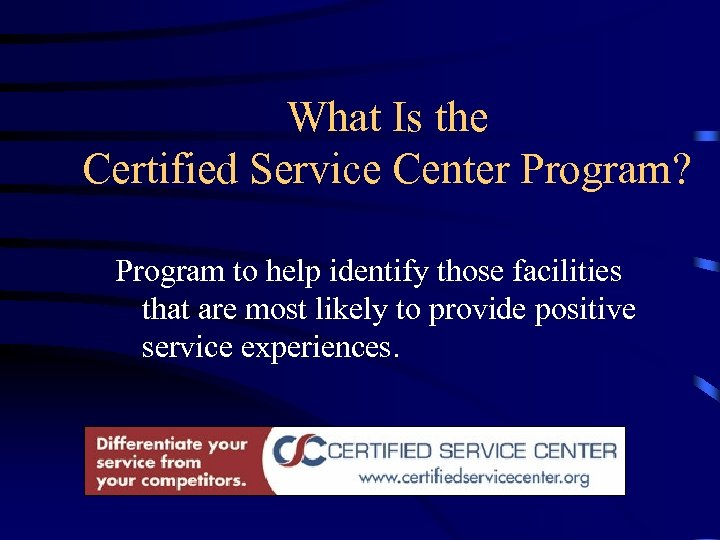 What Is the Certified Service Center Program? Program to help identify those facilities that