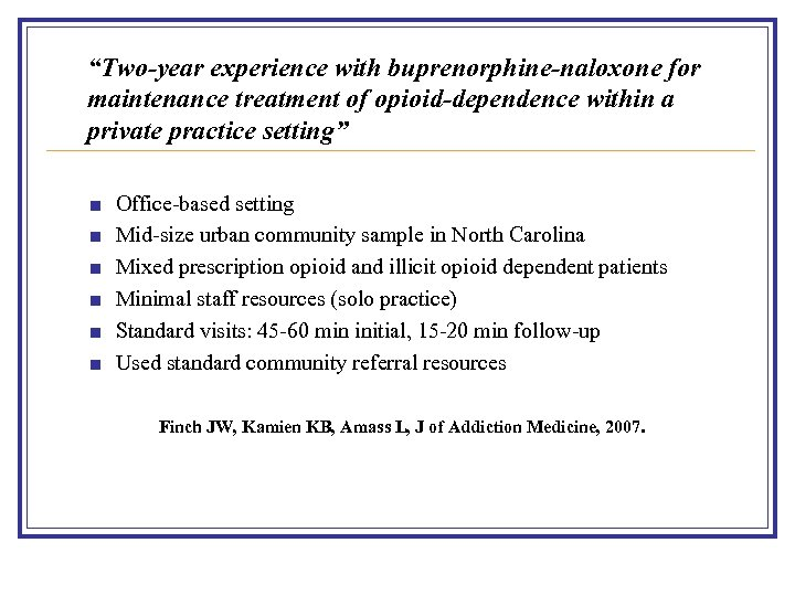 """Two-year experience with buprenorphine-naloxone for maintenance treatment of opioid-dependence within a private practice setting"""