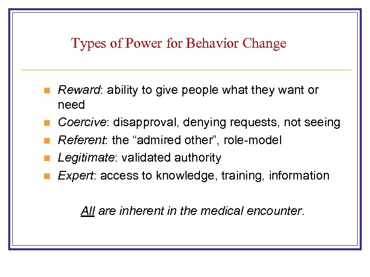 Types of Power for Behavior Change n n n Reward: ability to give people