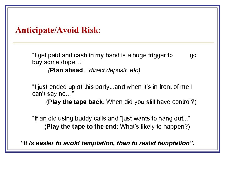 "Anticipate/Avoid Risk: ""I get paid and cash in my hand is a huge trigger"