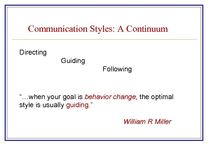 "Communication Styles: A Continuum Directing Guiding Following ""…when your goal is behavior change, the"