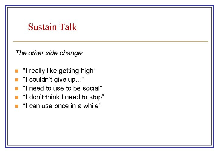 "Sustain Talk The other side change: n n n ""I really like getting high"""