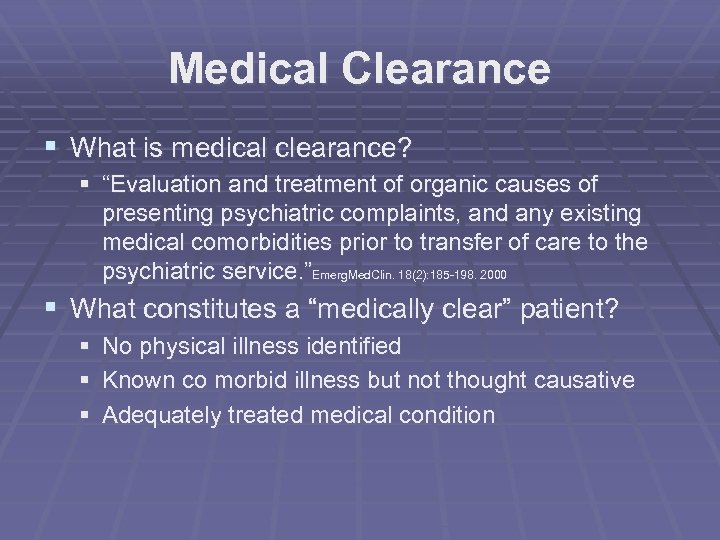"""Medical Clearance § What is medical clearance? § """"Evaluation and treatment of organic causes"""