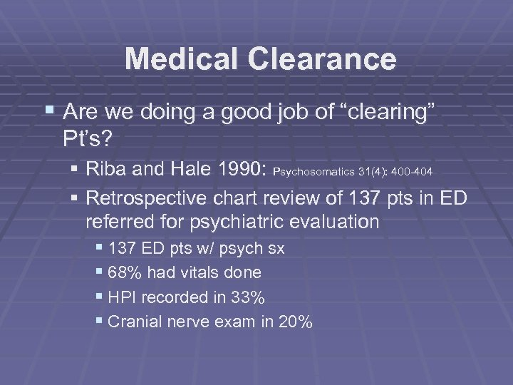 """Medical Clearance § Are we doing a good job of """"clearing"""" Pt's? § Riba"""