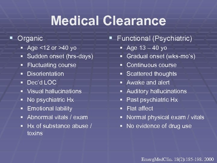 Medical Clearance § Organic § § § § § Age <12 or >40 yo