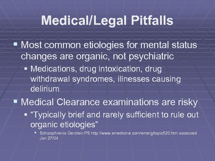 Medical/Legal Pitfalls § Most common etiologies for mental status changes are organic, not psychiatric