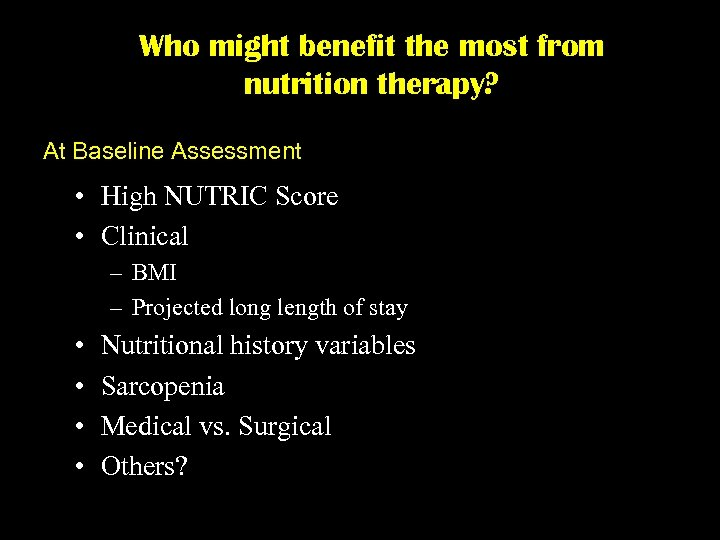 Who might benefit the most from nutrition therapy? At Baseline Assessment • High NUTRIC