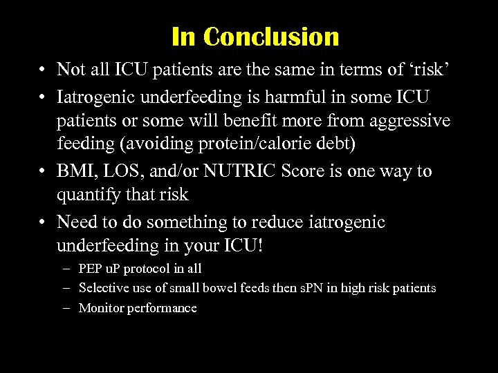 In Conclusion • Not all ICU patients are the same in terms of 'risk'