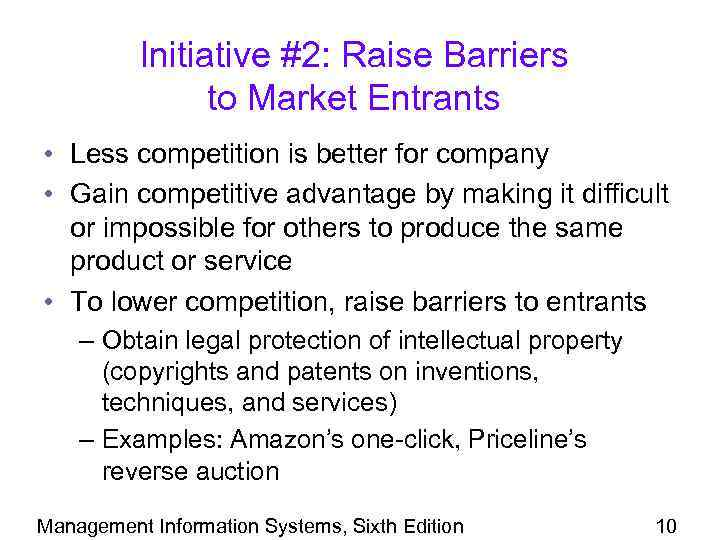 Initiative #2: Raise Barriers to Market Entrants • Less competition is better for company