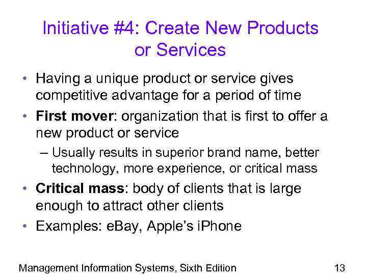 Initiative #4: Create New Products or Services • Having a unique product or service