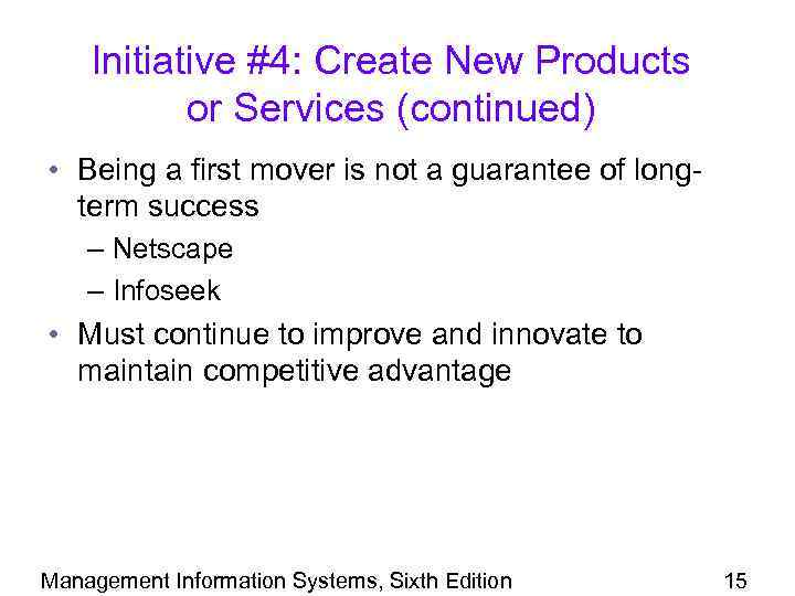 Initiative #4: Create New Products or Services (continued) • Being a first mover is