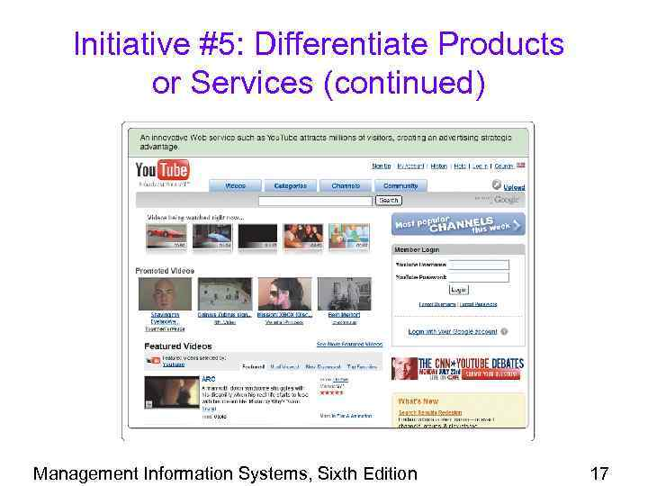 Initiative #5: Differentiate Products or Services (continued) Management Information Systems, Sixth Edition 17