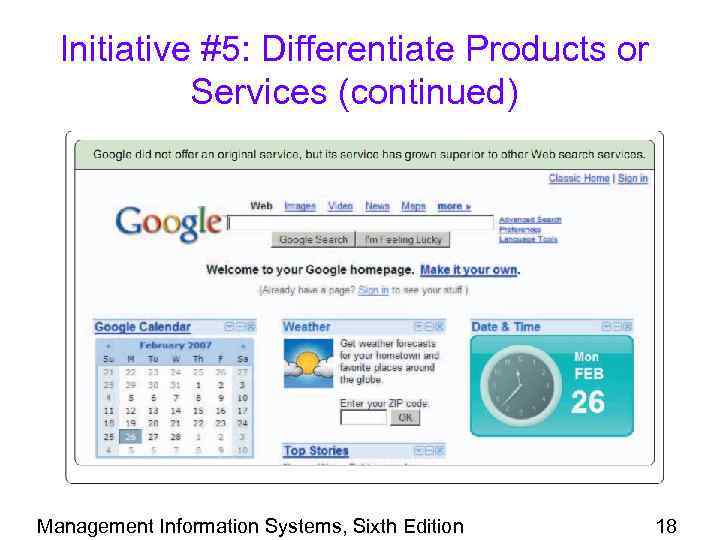 Initiative #5: Differentiate Products or Services (continued) Management Information Systems, Sixth Edition 18