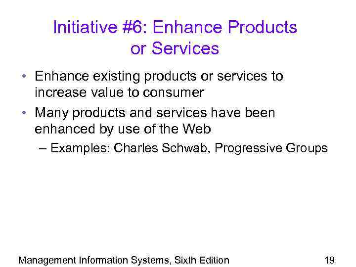 Initiative #6: Enhance Products or Services • Enhance existing products or services to increase
