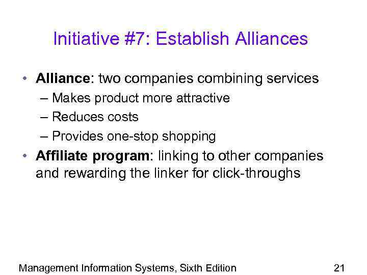 Initiative #7: Establish Alliances • Alliance: two companies combining services – Makes product more