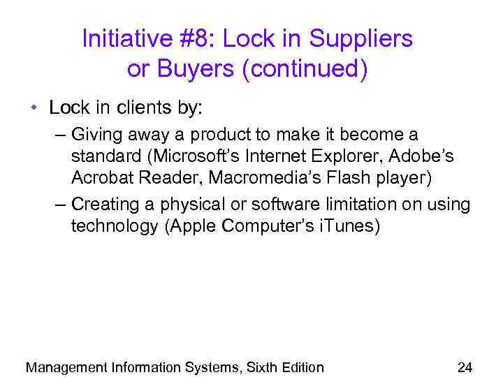 Initiative #8: Lock in Suppliers or Buyers (continued) • Lock in clients by: –