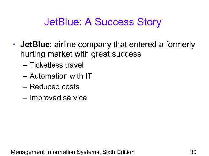 Jet. Blue: A Success Story • Jet. Blue: airline company that entered a formerly