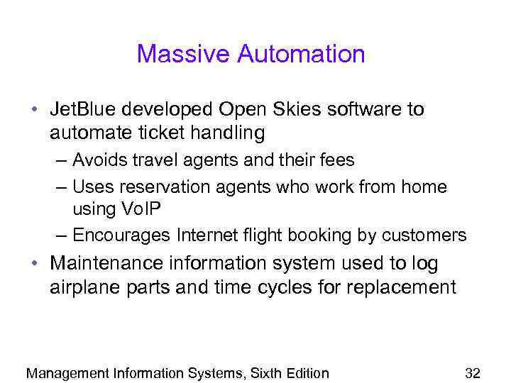 Massive Automation • Jet. Blue developed Open Skies software to automate ticket handling –