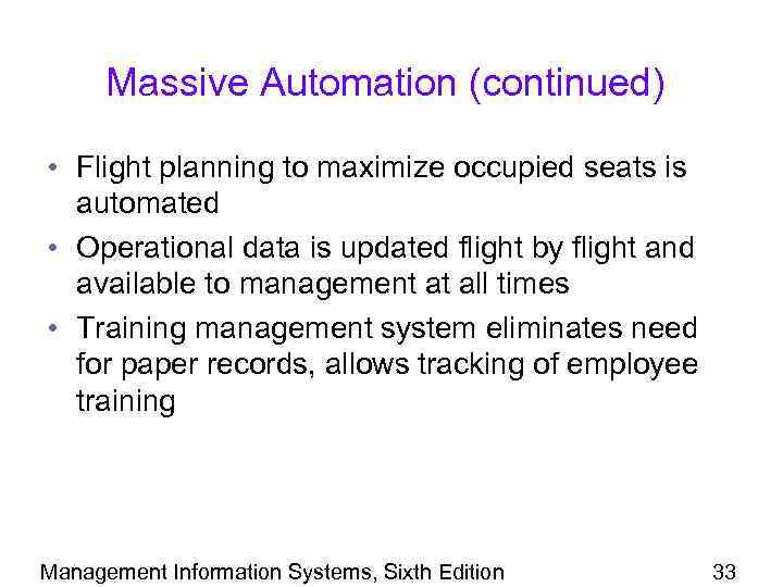 Massive Automation (continued) • Flight planning to maximize occupied seats is automated • Operational