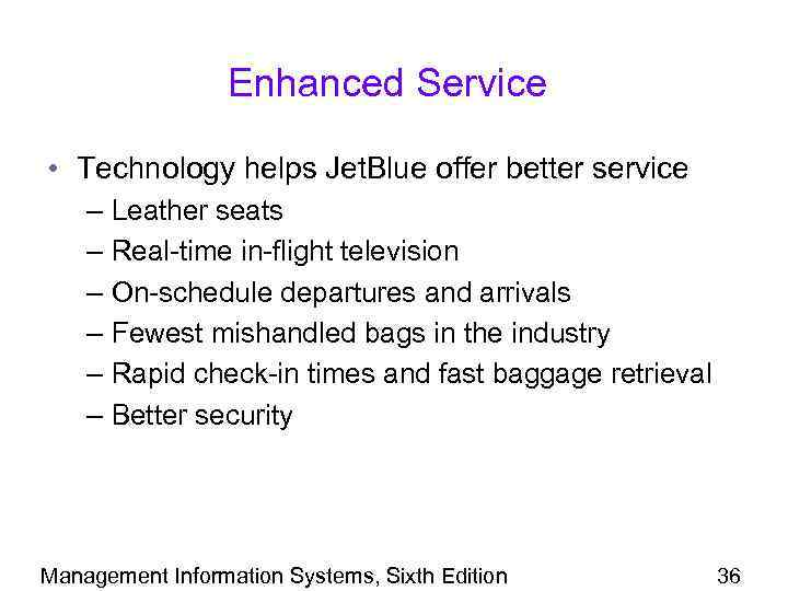Enhanced Service • Technology helps Jet. Blue offer better service – Leather seats –
